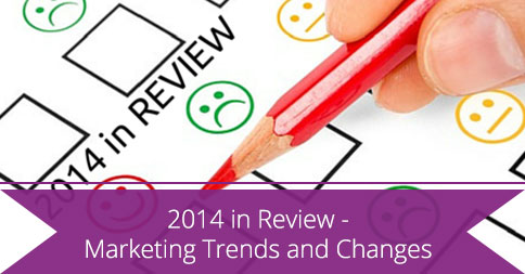 2014 in Review- Marketing Trends and Changes