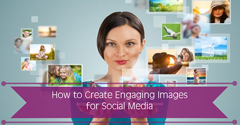 How to Create Engaging Images for Social Media