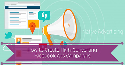 How to Create High-Converting Facebook Ads Campaigns