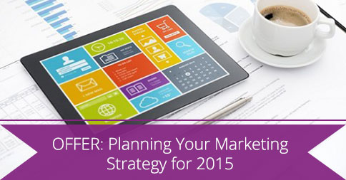 OFFER Planning Your Marketing Strategy for 2015
